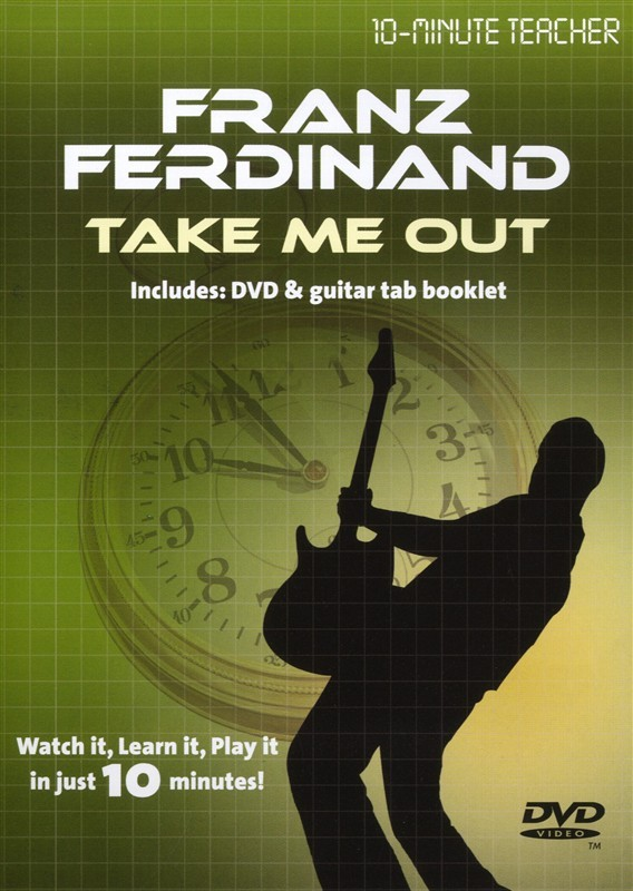 10-MINUTE TEACHER FRANZ FERDINAND TAKE ME OUT GUITAR DVD TUTORIAL MUSIC