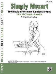 SIMPLY MOZART THE MUSIC OF WOLFGANG AMADEUS SONG BOOK EASY PIANO