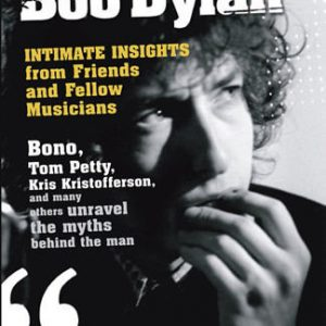 Bob Dylan: Intimate Insights from Friends and Fellow Musicians Hardcover Book